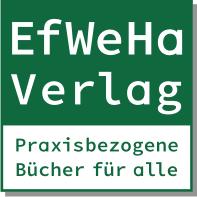 EfWeHa-Verlag – Datenschutzwissen kompakt und praxiserprobt für Unternehmen, Selbständige und Gewerbetreibende, Betriebsräte und Betroffene